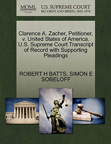 Clarence A. Zacher, Petitioner, V. United States of America. U.S. Supreme Court Transcript of Record with Supporting Pleadings