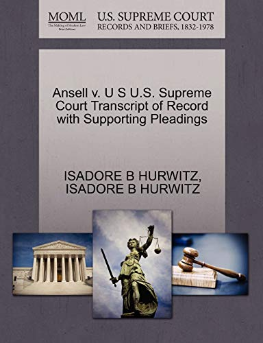 Ansell V. U S U.S. Supreme Court Transcript of Record with Supporting Pleadings
