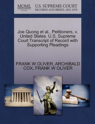 Joe Quong et al., Petitioners, V. United States. U.S. Supreme Court Transcript of Record with Supporting Pleadings