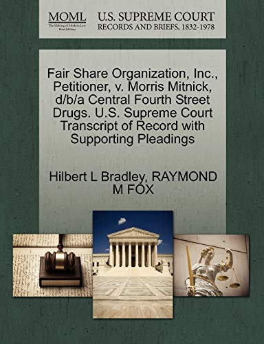 Fair Share Organization, Inc., Petitioner, V. Morris Mitnick, D/B/A Central Fourth Street Drugs. U.S. Supreme Court Transcript of Record with Supporting Pleadings
