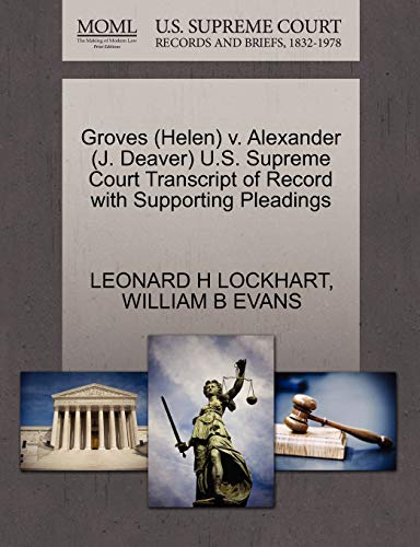 Groves (Helen) V. Alexander (J. Deaver) U.S. Supreme Court Transcript of Record with Supporting Pleadings