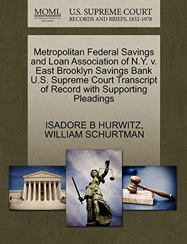 Metropolitan Federal Savings and Loan Association of N.Y. V. East Brooklyn Savings Bank U.S. Supreme Court Transcript of Record with Supporting Pleadings