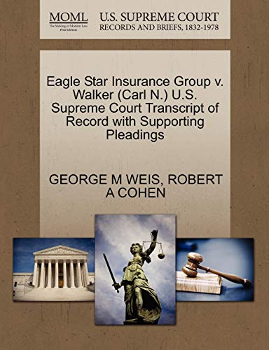 Eagle Star Insurance Group V. Walker (Carl N.) U.S. Supreme Court Transcript of Record with Supporting Pleadings