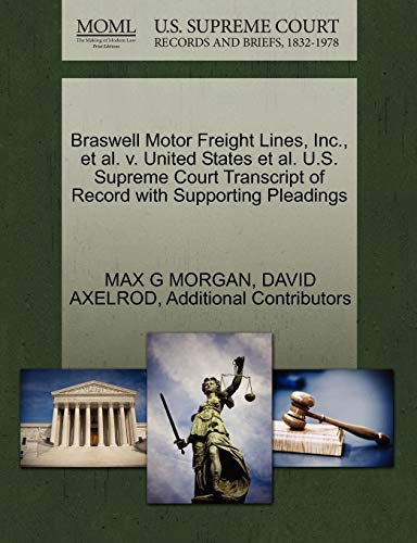 Braswell Motor Freight Lines, Inc., et al. V. United States et al. U.S. Supreme Court Transcript of Record with Supporting Pleadings