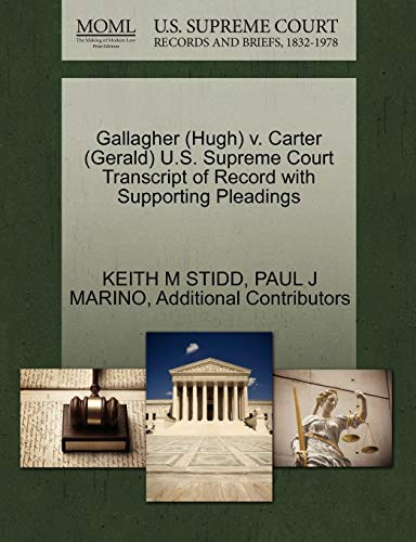 Gallagher (Hugh) V. Carter (Gerald) U.S. Supreme Court Transcript of Record with Supporting Pleadings
