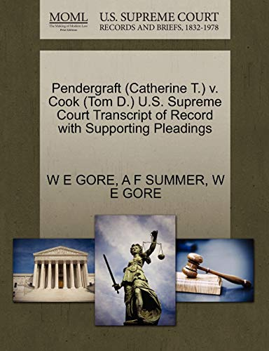 Pendergraft (Catherine T.) V. Cook (Tom D.) U.S. Supreme Court Transcript of Record with Supporting Pleadings