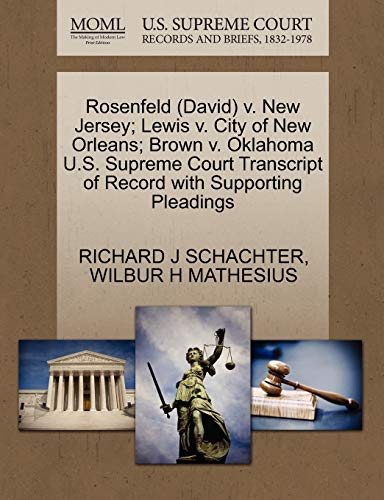 Rosenfeld (David) V. New Jersey; Lewis V. City of New Orleans; Brown V. Oklahoma U.S. Supreme Court Transcript of Record with Supporting Pleadings