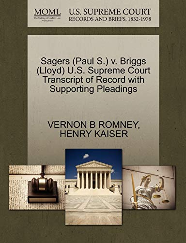 Sagers (Paul S.) V. Briggs (Lloyd) U.S. Supreme Court Transcript of Record with Supporting Pleadings