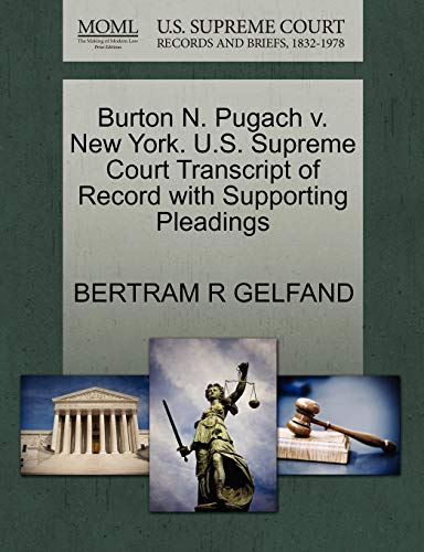 Burton N. Pugach V. New York. U.S. Supreme Court Transcript of Record with Supporting Pleadings