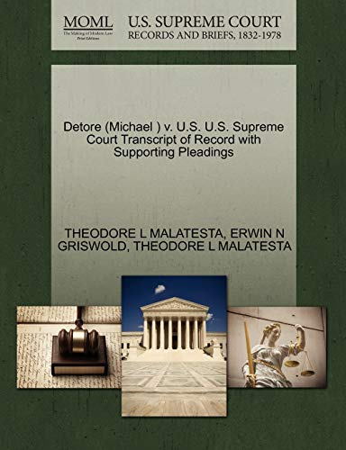 Detore (Michael ) V. U.S. U.S. Supreme Court Transcript of Record with Supporting Pleadings