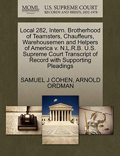 Local 282, Intern. Brotherhood of Teamsters, Chauffeurs, Warehousemen and Helpers of America V. N.L.R.B. U.S. Supreme Court Transcript of Record with Supporting Pleadings