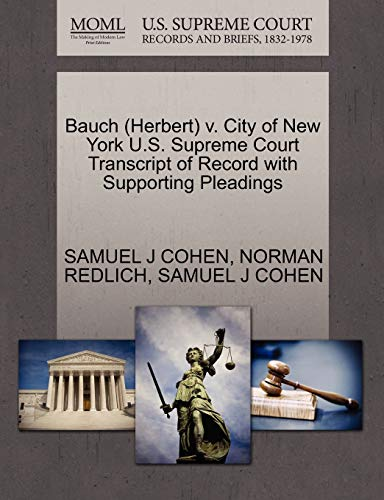 Bauch (Herbert) V. City of New York U.S. Supreme Court Transcript of Record with Supporting Pleadings