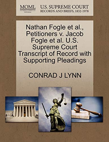 Nathan Fogle Et Al., Petitioners V. Jacob Fogle Et Al. U.S. Supreme Court Transcript of Record with Supporting Pleadings