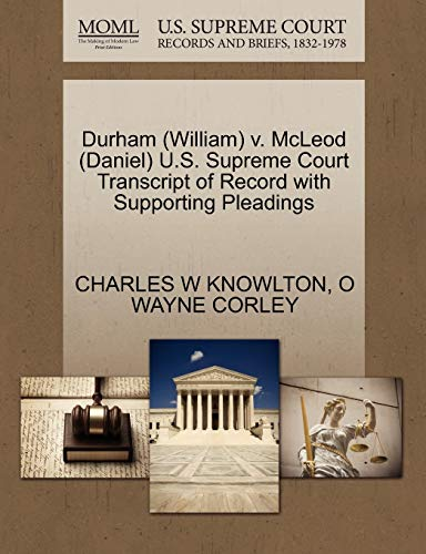Durham (William) V. McLeod (Daniel) U.S. Supreme Court Transcript of Record with Supporting Pleadings