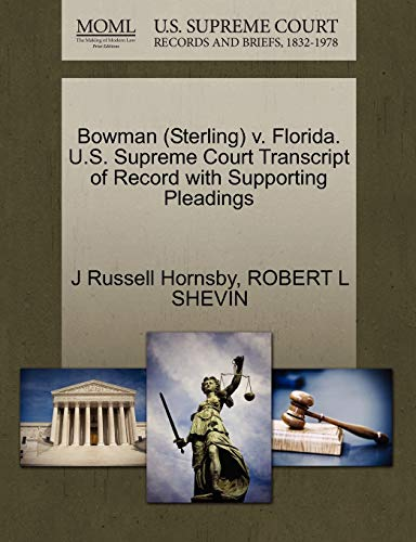 Bowman (Sterling) V. Florida. U.S. Supreme Court Transcript of Record with Supporting Pleadings
