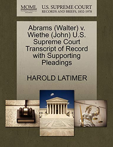 Abrams (Walter) V. Wiethe (John) U.S. Supreme Court Transcript of Record with Supporting Pleadings
