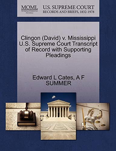 Clingon (David) V. Mississippi U.S. Supreme Court Transcript of Record with Supporting Pleadings
