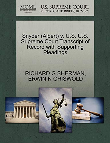 Snyder (Albert) V. U.S. U.S. Supreme Court Transcript of Record with Supporting Pleadings