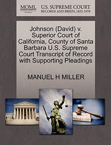 Johnson (David) V. Superior Court of California, County of Santa Barbara U.S. Supreme Court Transcript of Record with Supporting Pleadings