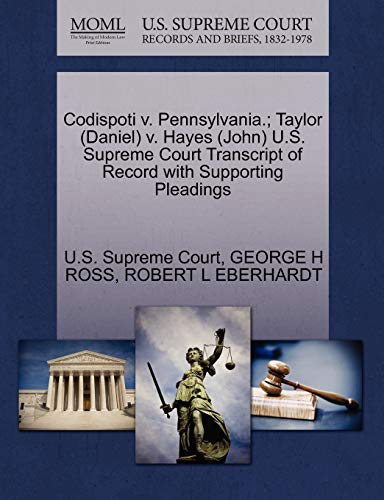 Codispoti V. Pennsylvania.; Taylor (Daniel) V. Hayes (John) U.S. Supreme Court Transcript of Record with Supporting Pleadings