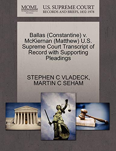 Ballas (Constantine) V. McKiernan (Matthew) U.S. Supreme Court Transcript of Record with Supporting Pleadings