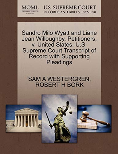 Sandro Milo Wyatt and Liane Jean Willoughby, Petitioners, V. United States. U.S. Supreme Court Transcript of Record with Supporting Pleadings