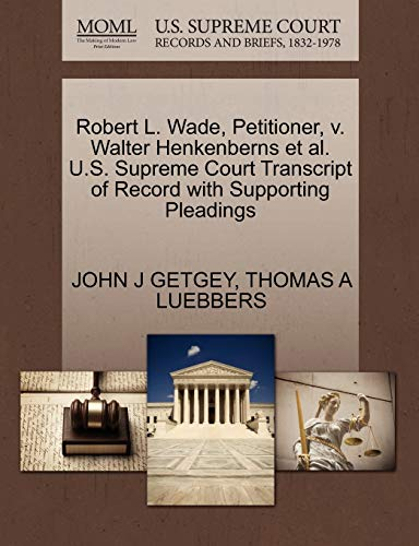 Robert L. Wade, Petitioner, V. Walter Henkenberns Et Al. U.S. Supreme Court Transcript of Record with Supporting Pleadings