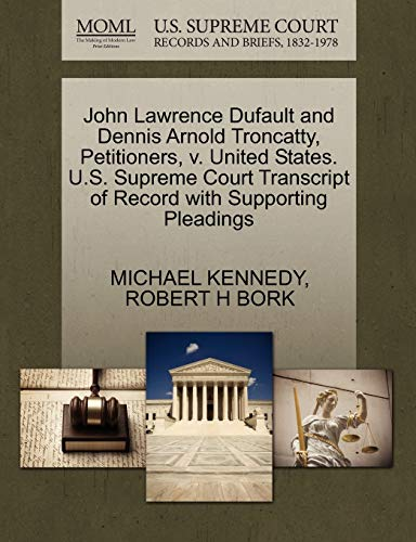 John Lawrence Dufault and Dennis Arnold Troncatty, Petitioners, V. United States. U.S. Supreme Court Transcript of Record with Supporting Pleadings
