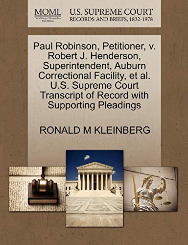 Paul Robinson, Petitioner, V. Robert J. Henderson, Superintendent, Auburn Correctional Facility, et al. U.S. Supreme Court Transcript of Record with Supporting Pleadings