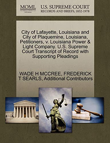 City of Lafayette, Louisiana and City of Plaquemine, Louisiana, Petitioners, V. Louisiana Power & Light Company. U.S. Supreme Court Transcript of Record with Supporting Pleadings