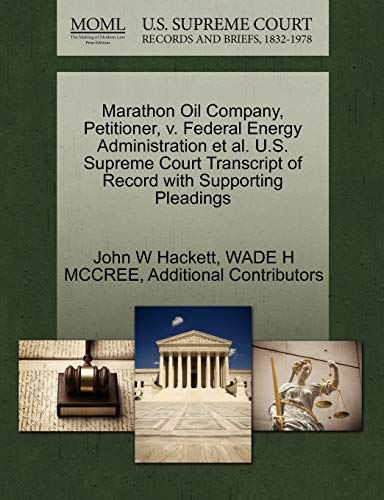 Marathon Oil Company, Petitioner, V. Federal Energy Administration et al. U.S. Supreme Court Transcript of Record with Supporting Pleadings