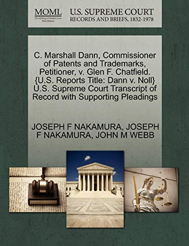 C. Marshall Dann, Commissioner of Patents and Trademarks, Petitioner, V. Glen F. Chatfield. {U.S. Reports Title