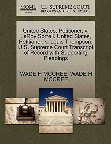 United States, Petitioner, V. Leroy Sorrell. United States, Petitioner, V. Louis Thompson. U.S. Supreme Court Transcript of Record with Supporting Pleadings