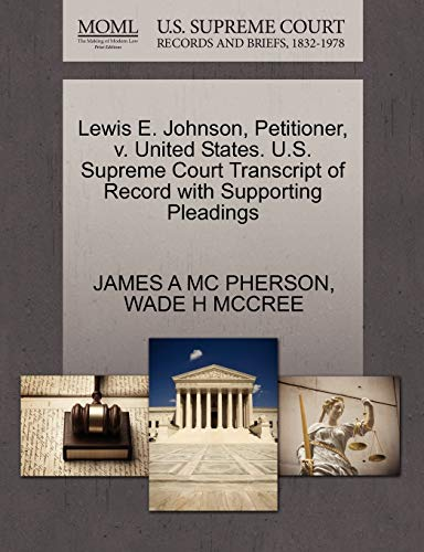 Lewis E. Johnson, Petitioner, V. United States. U.S. Supreme Court Transcript of Record with Supporting Pleadings