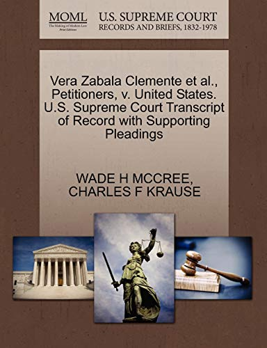 Vera Zabala Clemente et al., Petitioners, V. United States. U.S. Supreme Court Transcript of Record with Supporting Pleadings