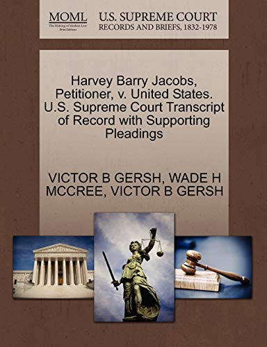 Harvey Barry Jacobs, Petitioner, V. United States. U.S. Supreme Court Transcript of Record with Supporting Pleadings