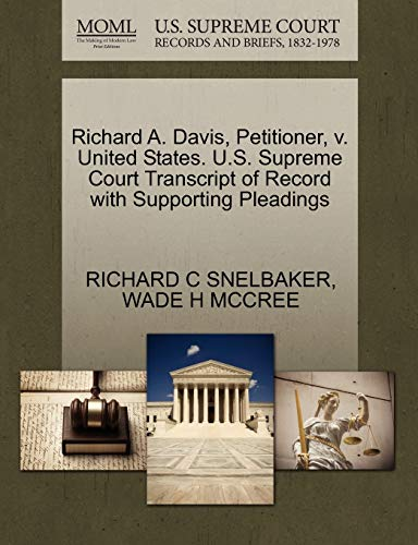 Richard A. Davis, Petitioner, V. United States. U.S. Supreme Court Transcript of Record with Supporting Pleadings