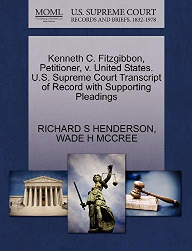 Kenneth C. Fitzgibbon, Petitioner, V. United States. U.S. Supreme Court Transcript of Record with Supporting Pleadings