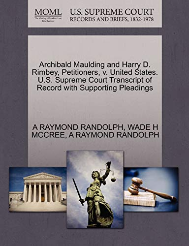 Archibald Maulding and Harry D. Rimbey, Petitioners, V. United States. U.S. Supreme Court Transcript of Record with Supporting Pleadings