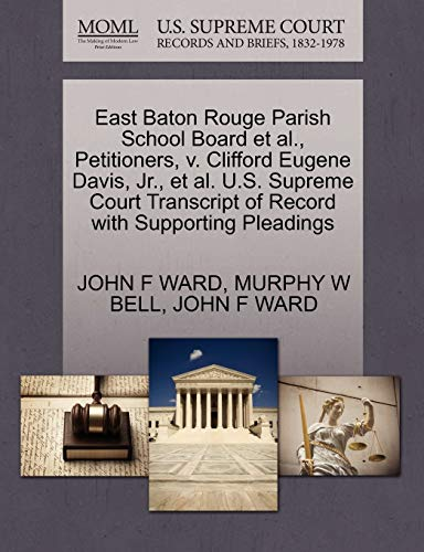 East Baton Rouge Parish School Board et al., Petitioners, V. Clifford Eugene Davis, JR., et al. U.S. Supreme Court Transcript of Record with Supporting Pleadings