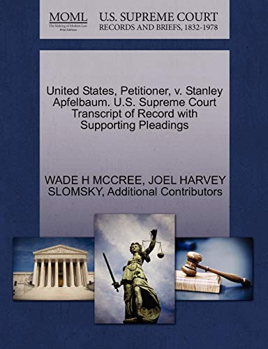 United States, Petitioner, V. Stanley Apfelbaum. U.S. Supreme Court Transcript of Record with Supporting Pleadings
