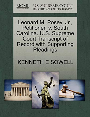 Leonard M. Posey, Jr., Petitioner, V. South Carolina. U.S. Supreme Court Transcript of Record with Supporting Pleadings
