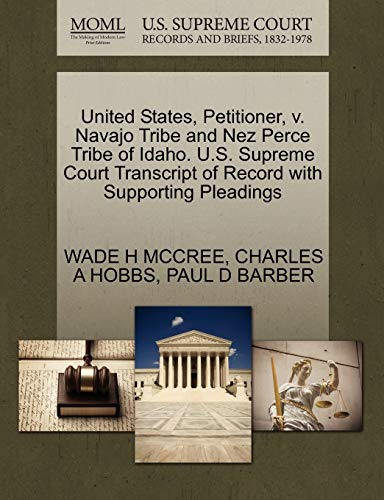 United States, Petitioner, V. Navajo Tribe and Nez Perce Tribe of Idaho. U.S. Supreme Court Transcript of Record with Supporting Pleadings