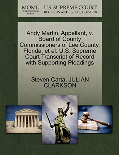 Andy Martin, Appellant, V. Board of County Commissioners of Lee County, Florida, et al. U.S. Supreme Court Transcript of Record with Supporting Pleadings