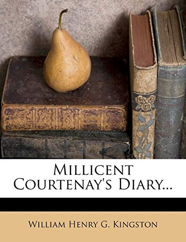 Millicent Courtenay's Diary...