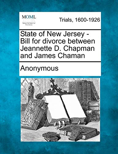 State of New Jersey - Bill for Divorce Between Jeannette D. Chapman and James Chaman