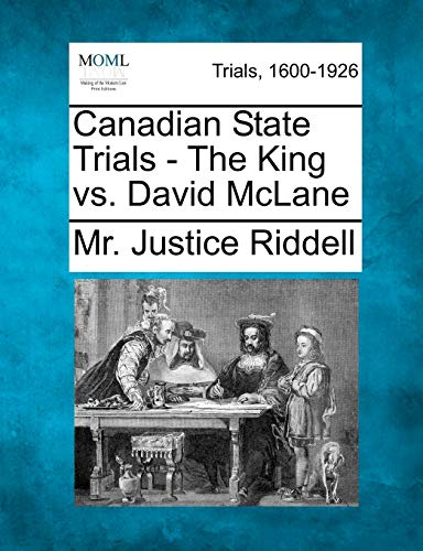 Canadian State Trials - The King vs. David McLane