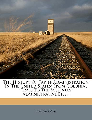 The History of Tariff Administration in the United States