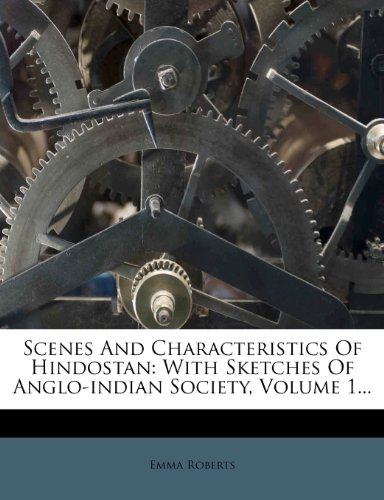 Scenes and Characteristics of Hindostan, with Sketches of Anglo-Indian Society, Volume 1