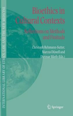 Bioethics in Cultural Contexts: Reflections on Methods and Finitude